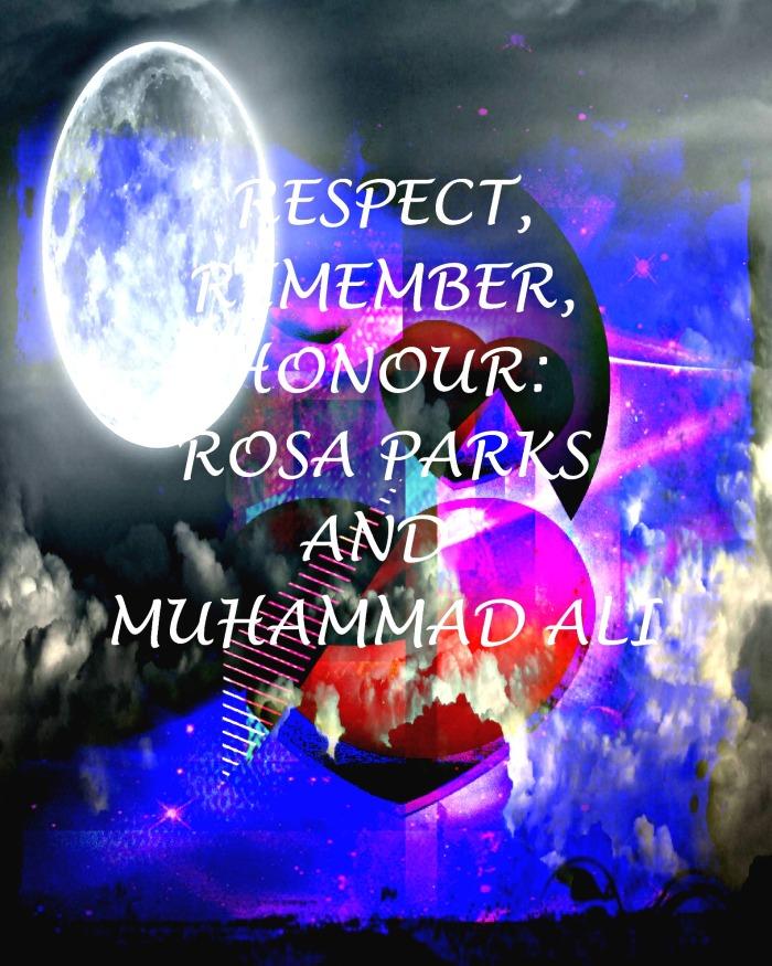 Respect, Rosa Parks and Muhammed Ali